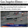 Fruit truck crash causes jam in LA (America drops jelly for accidental pun)
