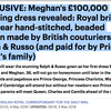 Meghan's spare wedding dress cost £100,000 (or not)